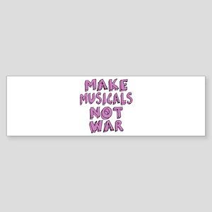 Make Musicals Not War Sticker (Bumper)