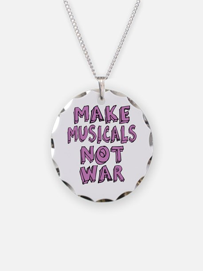 Make Musicals Not War Necklace