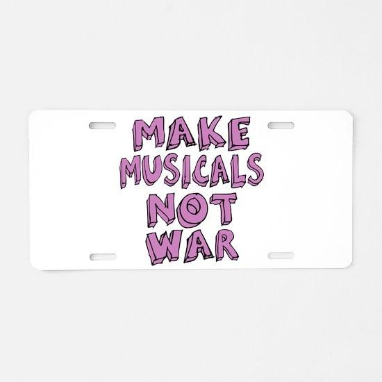 Make Musicals Not War Aluminum License Plate