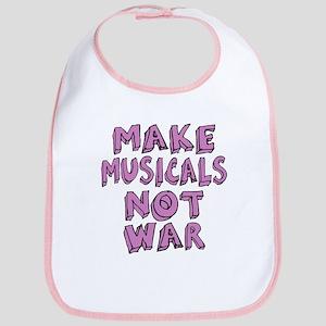 Make Musicals Not War Bib