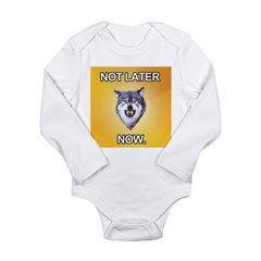 courage wolf not later Long Sleeve Infant Bodysuit
