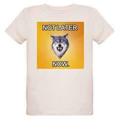 courage wolf not later T-Shirt