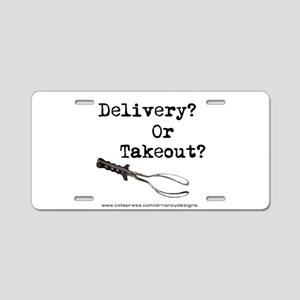 Delivery? Or Takeout? Aluminum License Plate