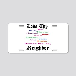 Love Thy Neighbor Aluminum License Plate