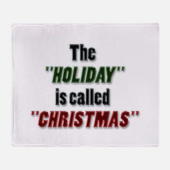 'Holiday is Called Christmas Throw Blanket
