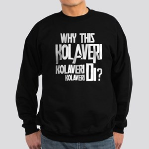 Why This Kolaveri Di? Sweatshirt (dark)