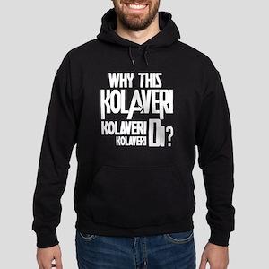 Why This Kolaveri Di? Hoodie (dark)