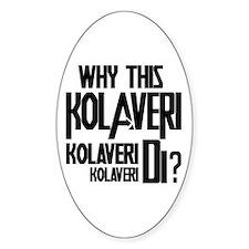 Why This Kolaveri Di? Sticker (Oval)