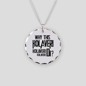 Why This Kolaveri Di? Necklace Circle Charm