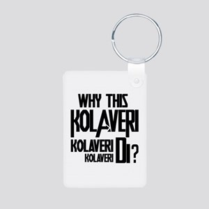 Why This Kolaveri Di? Aluminum Photo Keychain