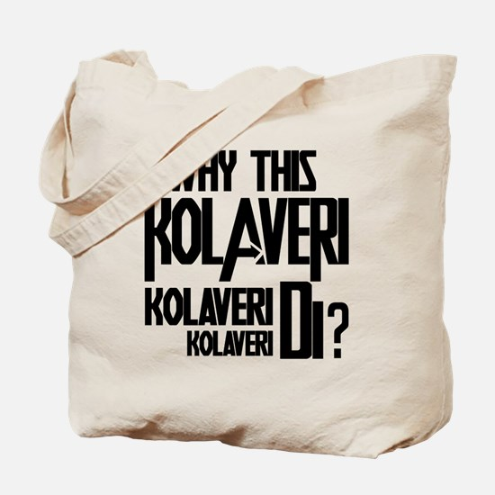 Why This Kolaveri Di? Tote Bag