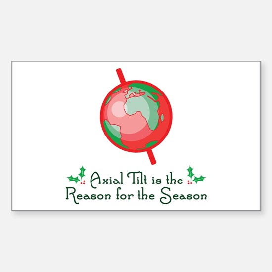 Axial Tilt is the Reason Sticker (Rectangle)