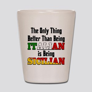 Only Thing better than being Italian Shot Glass