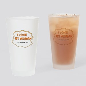 i love my woman because she c Drinking Glass