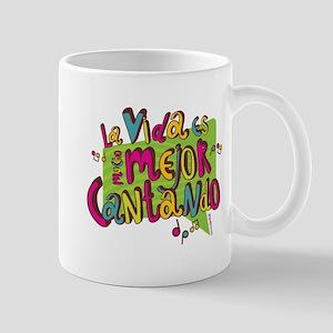 LA VIDA ES MUCHO MEJOR CANTAN Mug