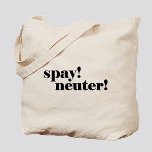 Spay! Neuter! Tote Bag