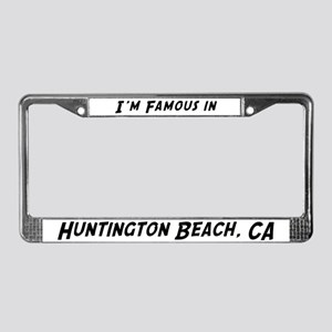 Famous in Huntington Beach License Plate Frame