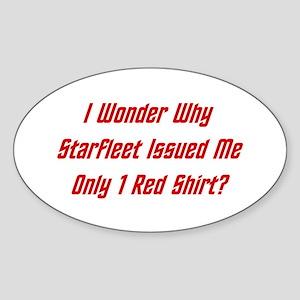 Starfleet: Only 1 Red Shirt? Sticker (Oval)