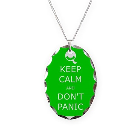 Keep Calm and Don't Panic Necklace Oval Charm