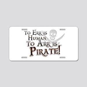 To Arr is Pirate! Funny Aluminum License Plate