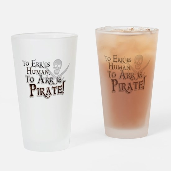 To Arr is Pirate! Funny Drinking Glass