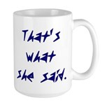 That's What She Said - Large Mug