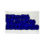 Have Yet To Procrastinate Rectangle Magnet (10 pac