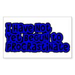 Have Yet To Procrastinate Sticker (Rectangle)