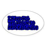 Have Yet To Procrastinate Sticker (Oval)