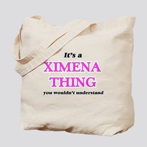 It's a Ximena thing, you wouldn't Tote Bag