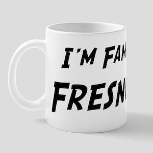 Famous in Fresno Mug