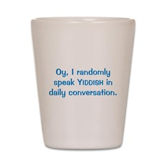 Random Yiddish Shot Glass