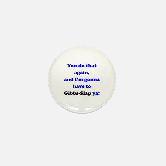 Gonna Have to Gibb-Slap Ya Mini Button