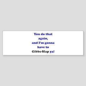 Gonna Have to Gibb-Slap Ya Sticker (Bumper)