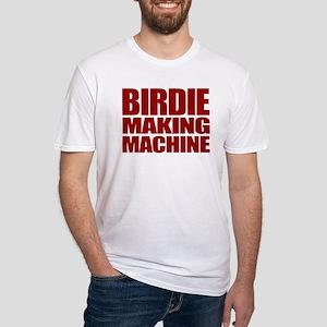 Birdie Making Machine Fitted T-Shirt