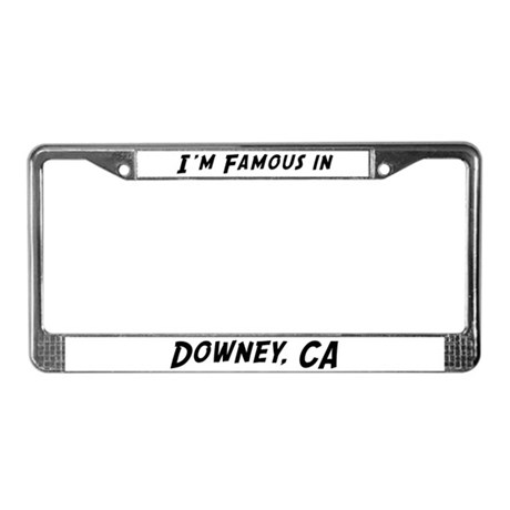 Famous in Downey License Plate Frame