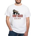 Honey Badger BAMF White T-Shirt
