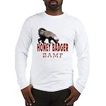 Honey Badger BAMF Long Sleeve T-Shirt