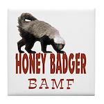Honey Badger BAMF Tile Coaster