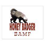 Honey Badger BAMF Small Poster