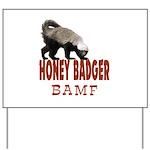 Honey Badger BAMF Yard Sign