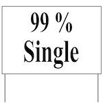 99% Single Yard Sign