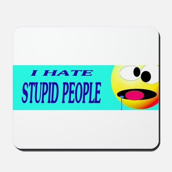 I Hate Stupid People Mousepad