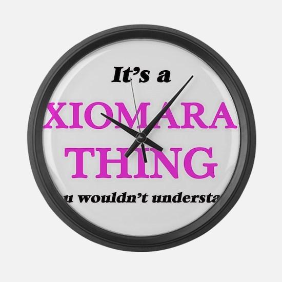 It's a Xiomara thing, you wou Large Wall Clock