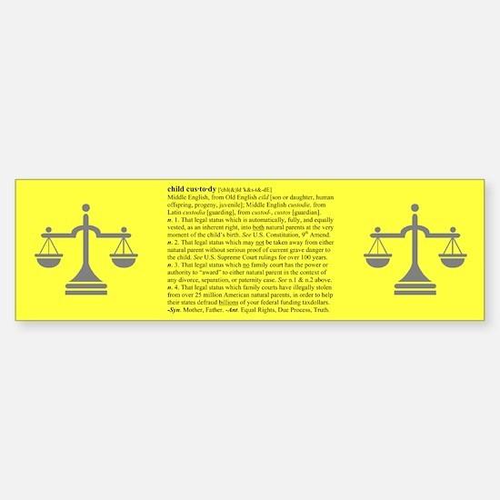 Custody Defined Black Bumper Bumper Bumper Sticker