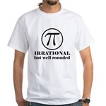 Pi: Irrational But Well Rounded White T-Shirt