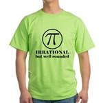 Pi: Irrational But Well Rounded Green T-Shirt