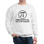 Pi: Irrational But Well Rounded Sweatshirt