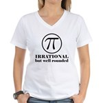Pi: Irrational But Well Rounded Women's V-Neck T-S