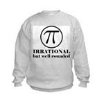 Pi: Irrational But Well Rounded Kids Sweatshirt
